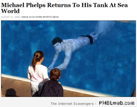 Phelps returns to his tank – Hump day guffaws at PMSLweb.com