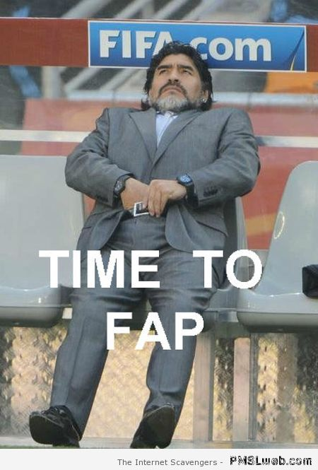 Maradona time to fap meme at PMSLweb.com