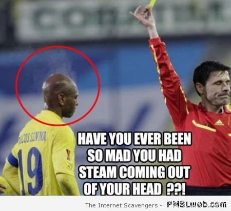 Steam coming out of your head football meme at PMSLweb.com