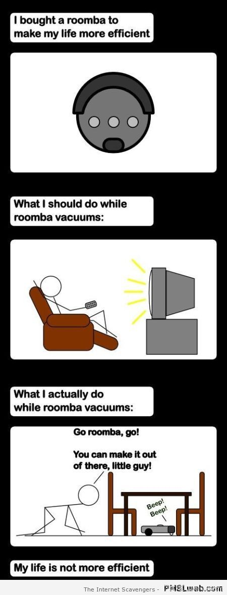 I bought a roomba funny at PMSLweb.com