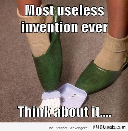 Most useless invention ever meme at PMSLweb.com