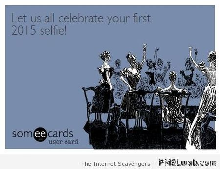 Your first 2015 selfie ecard at PMSLweb.com