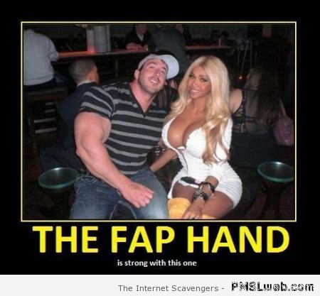 The fap hand demotivational at PMSLweb.com
