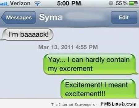 I hardly can contain my excitement funny autocorrect at PMSLweb.com