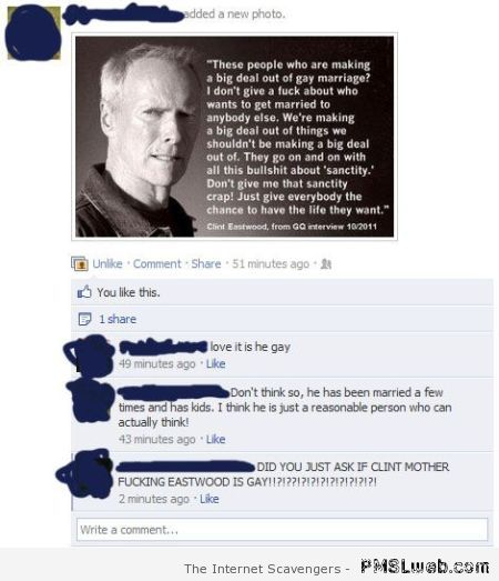 Clint eastwood is gay facebook fail at PMSLweb.com