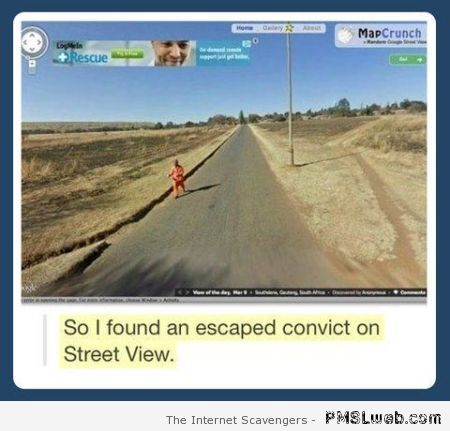 Found an escaped convict on street view – TGIF guffaws at PMSLweb.com