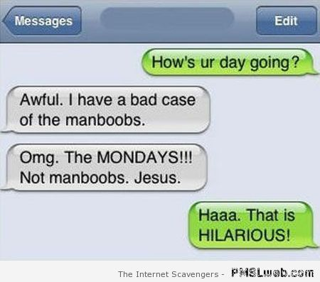 Bad case of the manboobs funny autocorrect at PMSLweb.com