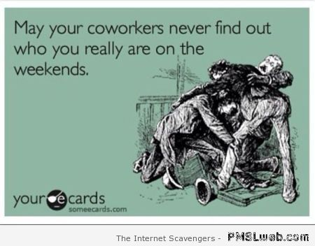 May your coworkers never find out ecard at PMSLweb.com