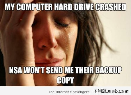 Funny NSA backup meme – Funny weekend pictures at PMSLweb.com