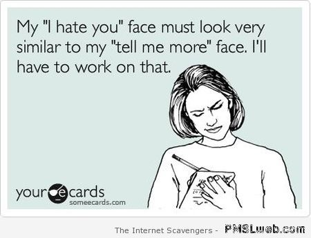 I hate you face ecard at PMSLweb.com