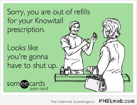 Knowitall prescription  - Sarcastic funnies at PMSLweb.com