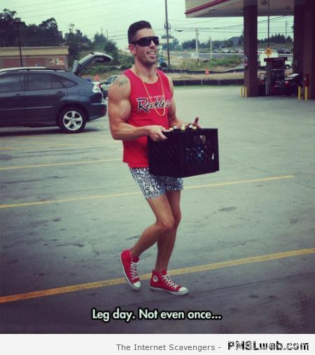 Leg day not even once meme – Tuesday laughter at PMSLweb.com