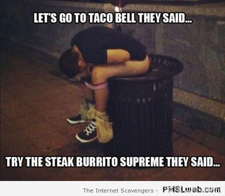 Let's go to taco bell meme at PMSLweb.com