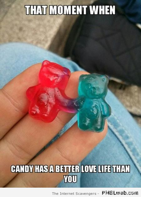 Candy has a better love life than you meme at PMSLweb.com
