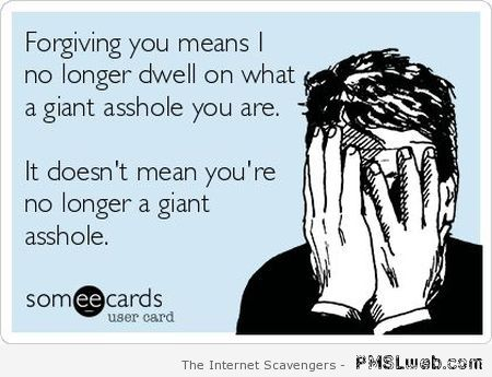 Forgiving you means ecard at PMSLweb.com