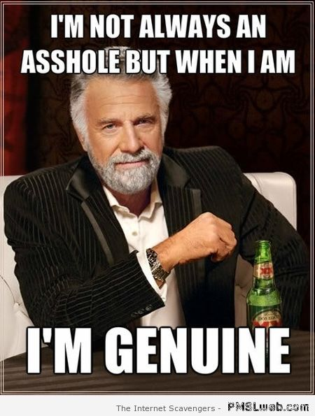 I'm not always an a**hole meme – NSFW funnies at PMSLweb.com