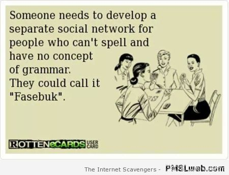 Social network for people who can't spell at PMSLweb.com