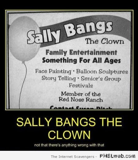Sally bangs the clown demotivational – Funny weekend pictures at PMSLweb.com