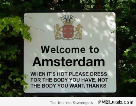 Funny welcome to Amsterdam sign at PMSLweb.com