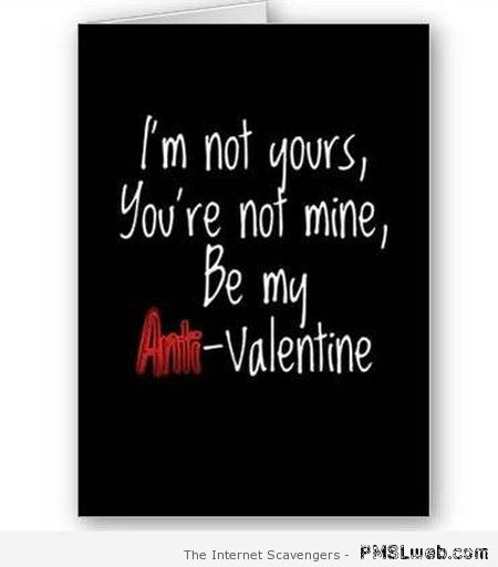 I'm not yours anti valentine's at PMSLweb.com