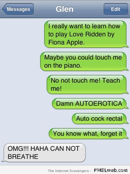 You could touch me on the piano autocorrect fail at PMSLweb.com