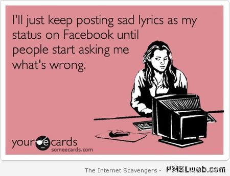 Posting sad lyrics as a Facebook status ecard – Hump day funnies at PMSLweb.com