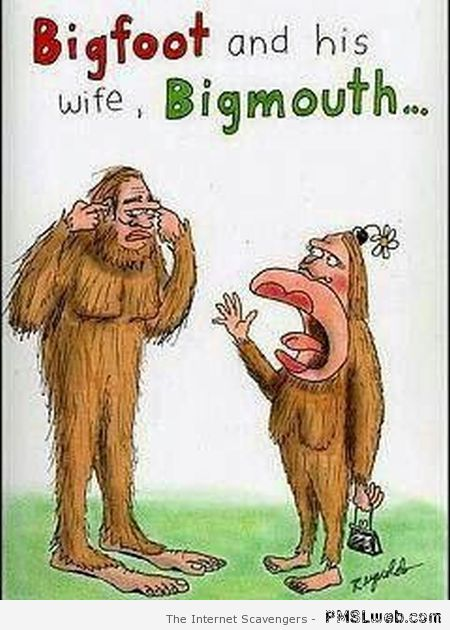 Bigfoot and his wife bigmouth – Sarcastic Playground at PMSLweb.com
