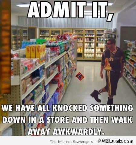 Knocking something down in the store meme at PMSLweb.com