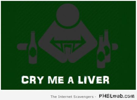 Cry me a liver at PMSLweb.com