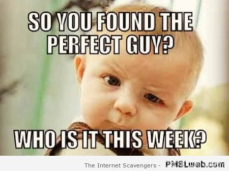 You found the perfect guy meme at PMSLweb.com