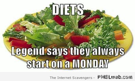 Diets start on a Monday  meme at PMSLweb.com