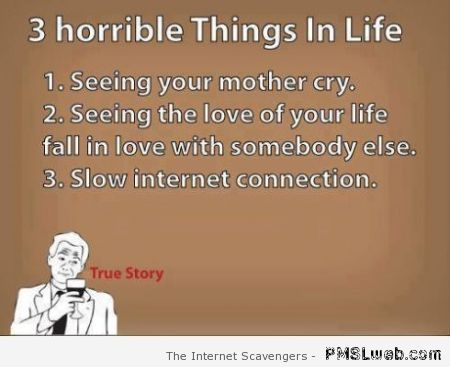 Three horrible things in life humor – Hump day funnies at PMSLweb.com