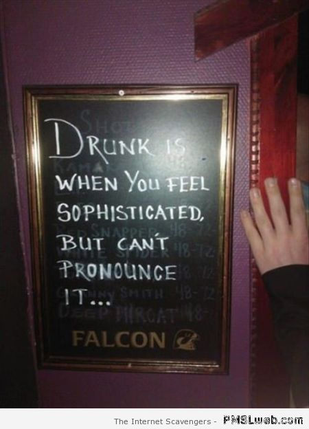 Funny quote about being drunk at PMSLweb.com