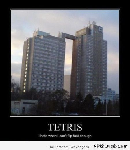 Funny tetris building demotivational – Monday chortles at PMSLweb.com