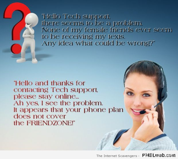 Your phone plan does not cover the friendzone at PMSLweb.com