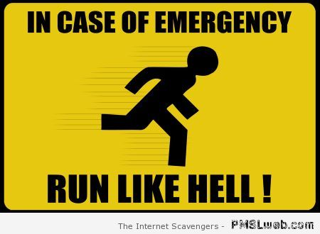 In case of emergency run like hell at PMSLweb.com