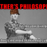 Funny father's philosophy at PMSLweb.com