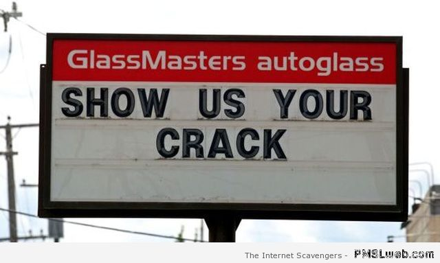 Funny show us your crack slogan – Funny Thursday pictures at PMSLweb.com