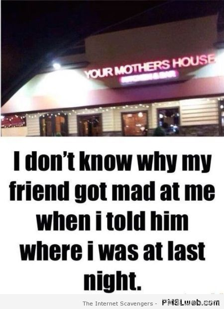 Your mother's house humor at PMSLweb.com