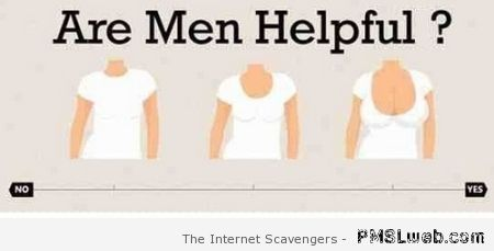 Funny are men helpful – Saturday PMSL at PMSLweb.com