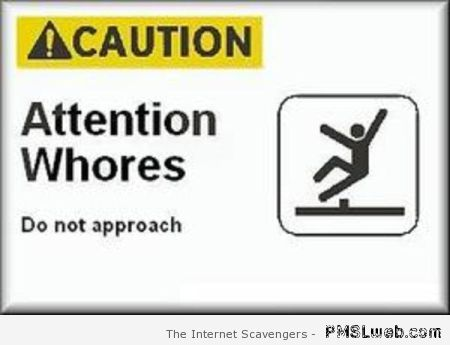 Attention whores sign at PMSLweb.com