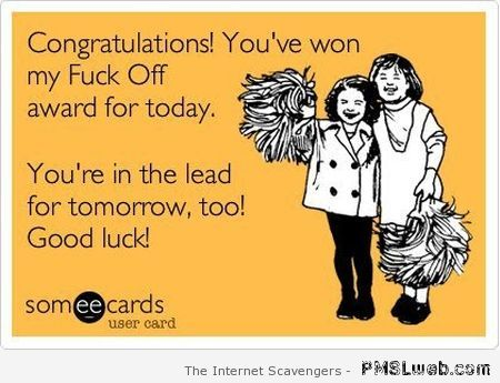 F*ck off award of the day ecard – Funny Thursday pictures at PMSLweb.com