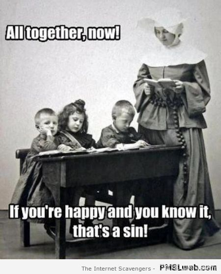 If you're happy and you know it that's a sin – New week funnies at PMSLweb.com
