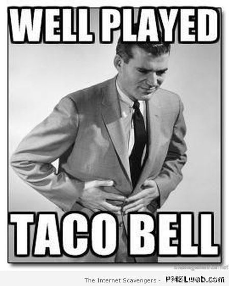 Well played taco bell meme at PMSLweb.com