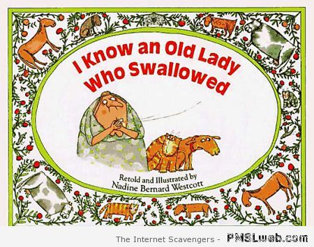 I know an old lady who swallowed book at PMSLweb.com