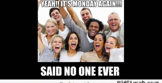 Funny nonsense – Keeping Monday in line