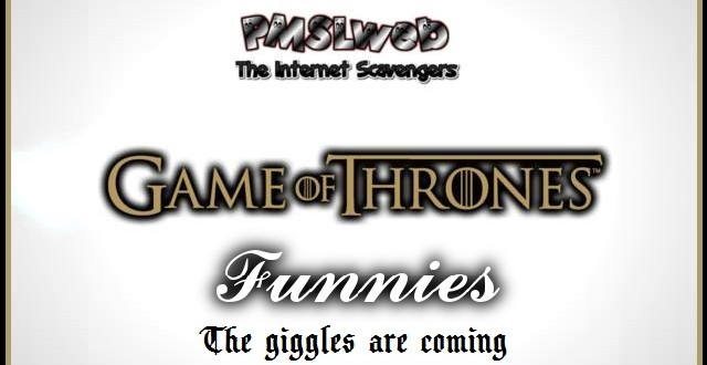 Game of Thrones funnies – The giggles are coming