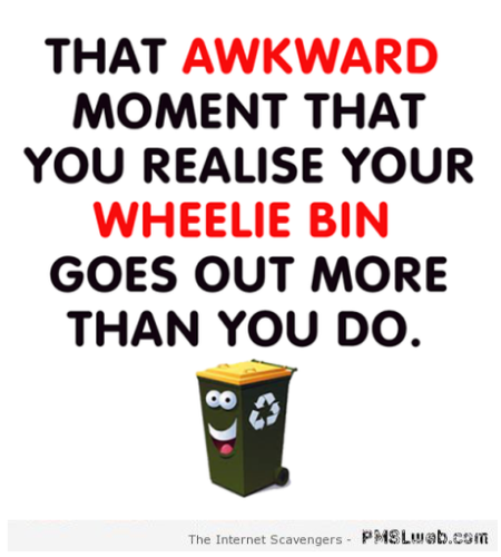 Your wheelie bin goes out more than it – Goofy TGIF at PMSLweb.com
