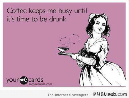 Coffee keeps me busy funny ecard – Weekend nonsense at PMSLweb.com