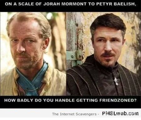 Funny getting friendzoned on Game of Thrones at PMSLweb.com